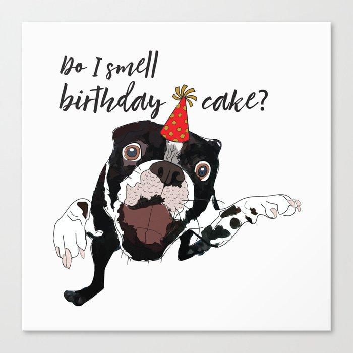 Do I Smell Birthday Cake Dog Pawty Canvas Print