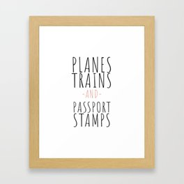 Planes, Trains and Passport Stamps Framed Art Print