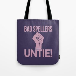 BAD SPELLERS UNTIE! (Purple) Tote Bag