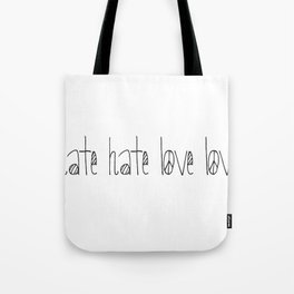 hate hate love love Tote Bag