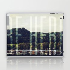 Be Here Laptop & iPad Skin