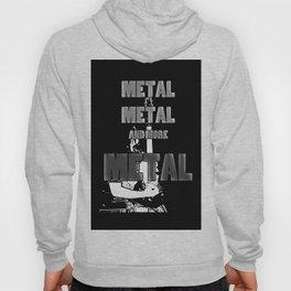 Metal, Metal and More Metal Hoody