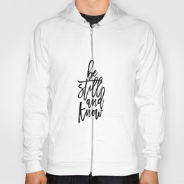 Bible Verse Be still and Know Inspirational Quote Bible Quote Home Decor Believe In God Typographic Hoody