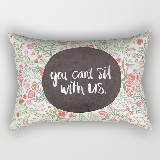 You Can't Sit With Us Rectangular Pillow