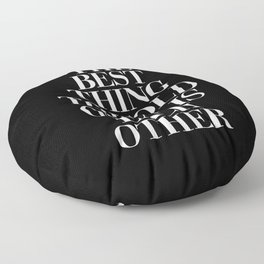 The Best Thing to Hold Onto is Each Other black-white typography poster bedroom home wall decor Floor Pillow