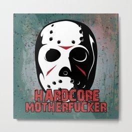 Hardcore Motherf*cker Rave Quote Metal Print