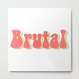 Brutal Rainbow Metal Print