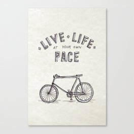 Live Life at Your Own Pace Canvas Print