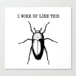 I Woke Up Like This - Gregor Samsa Canvas Print