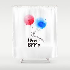 We're BFF's Shower Curtain