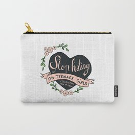 Stop hating on girls Carry-All Pouch