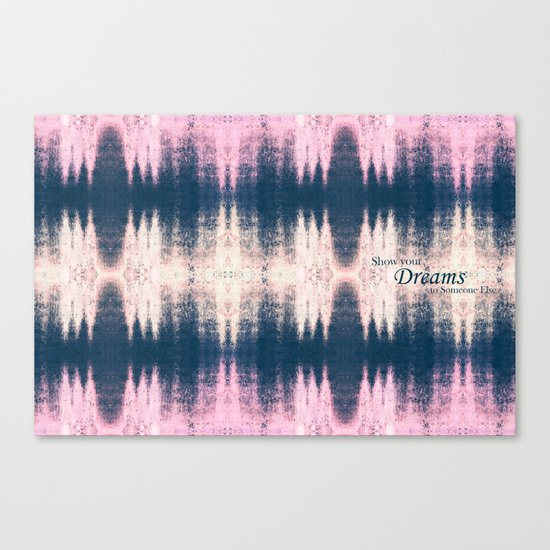 Show Your Dreams... Canvas Print