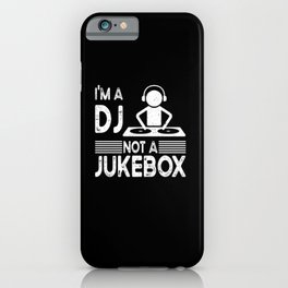 I'm a DJ Nt A Juke Box Deejay Techno Party People iPhone Case
