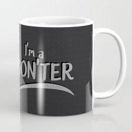 I'm a Don'ter Coffee Mug