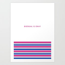 Bisexual Is Okay Art Print