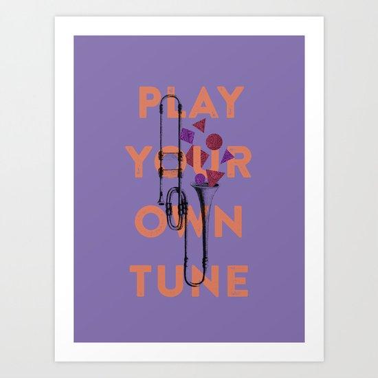 Play you own tune Art Print