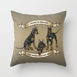 Home is where the Manchesters Are Throw Pillow