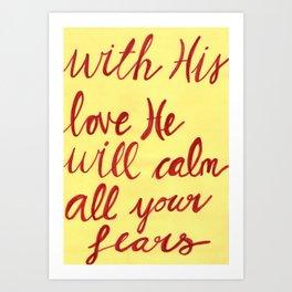 God's love calms our fears Art Print