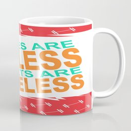 Excuses are useless. Results are priceless Motivating Quote Design Coffee Mug