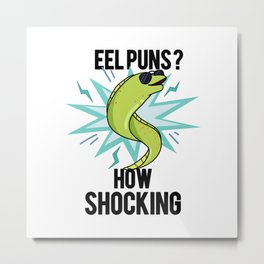 Eel Puns How Shocking Cute Electric Eel Pun Metal Print
