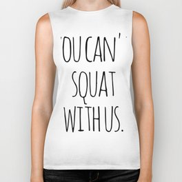 You cant squat with us brother Biker Tank