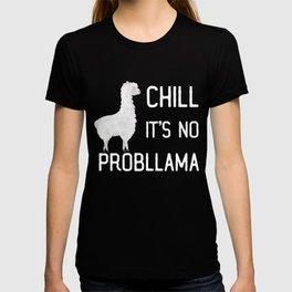Chill It's No Probllama T-shirt