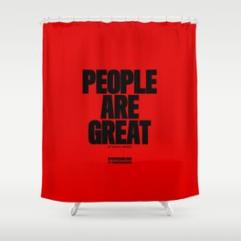 0004: PEOPLE ARE GREAT in small doses. Shower Curtain