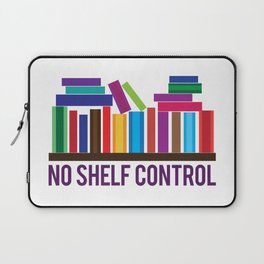 No Shelf Control Laptop Sleeve