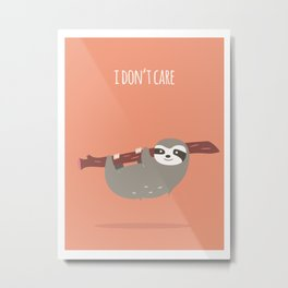 Sloth card - I don't care Metal Print