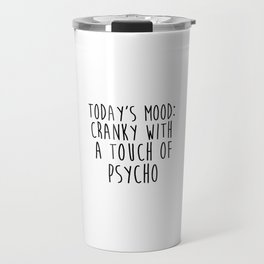 Today's Mood, Funny Quote Travel Mug