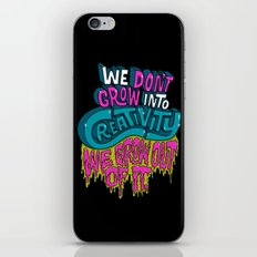 We Don't Grow Into Creativity. We Grow Out Of It. iPhone & iPod Skin
