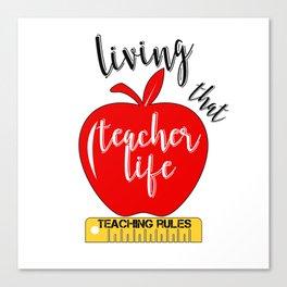 Teacher Life Teaching Rules School Funny Lesson Preschool Kindergarten Canvas Print