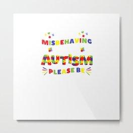 I'm Not Misbehaving I Have Autism Please Be Understanding In Autism Awareness Metal Print