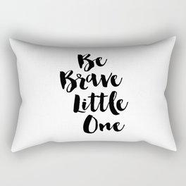 Be Brave Little One Rectangular Pillow