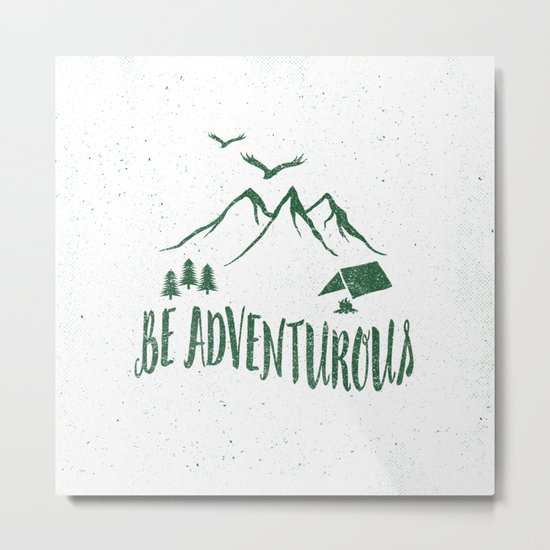BE ADVENTUROUS Metal Print