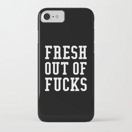 FRESH OUT OF FUCKS (Black & White) iPhone Case