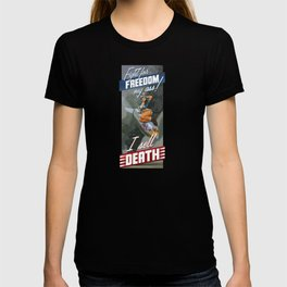 Fight for Freedom My Ass! I Sell Death T-shirt