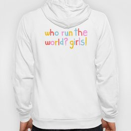 Who Run The World? Girls! Hoody