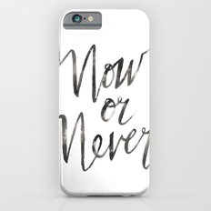 Now or Never iPhone 6s Slim Case