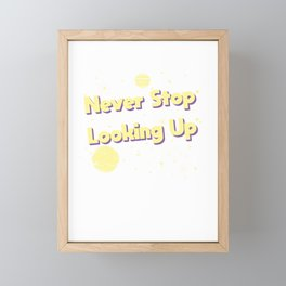 Never stop looking up Framed Mini Art Print