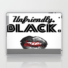 Unfriendly Black Hottie Campaign Laptop & iPad Skin