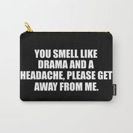 drama sarcastic quote Carry-All Pouch