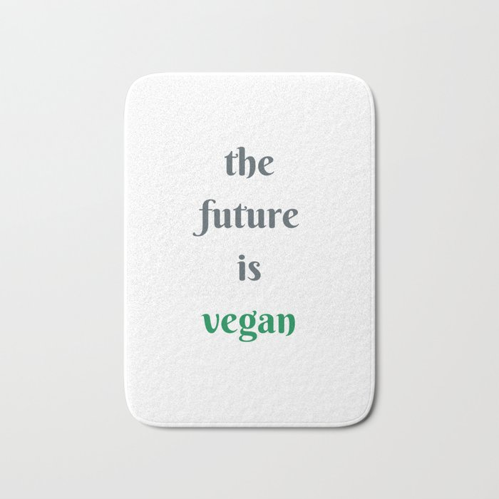 THE FUTURE IS VEGAN Bath Mat