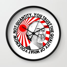 "Mr Miyagi said: ""You trust the quality of what you know, not quantity."" Wall Clock"
