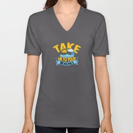 Take me to youre Beaches alien funny shirt Unisex V-Neck