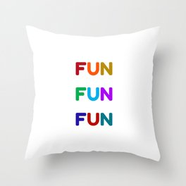 fun fun fun colorful design Throw Pillow