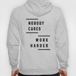 Nobody Cares Work Harder Fitness Workout Gym Gift Hoody