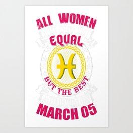 Best-Women-Born-On-March-05-Pisces---Sao-chép Art Print