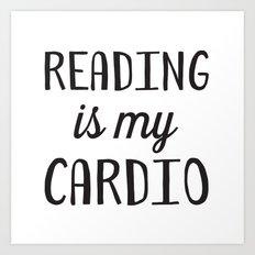 Reading is my Cardio Art Print