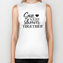 Save Water Shower Together Biker Tank